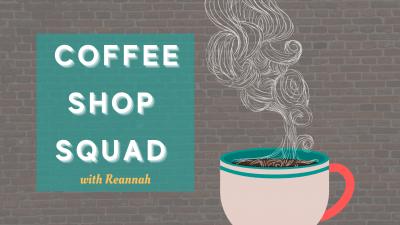 Coffee Shop Squad